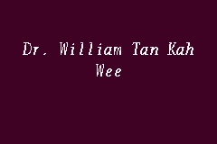 Dr. William Tan Kah Wee Picture