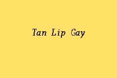 Tan Lip Gay Picture