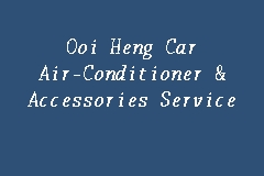 Ooi Heng Car Air-Conditioner & Accessories Service Picture