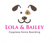 Lola & Bailey Cageless Home Boarding business logo picture