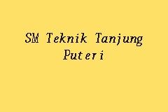 Sm Teknik Tanjung Puteri Sekolah Menengah Teknik In Johor Bahru